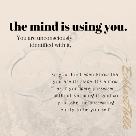 the mind is using you.